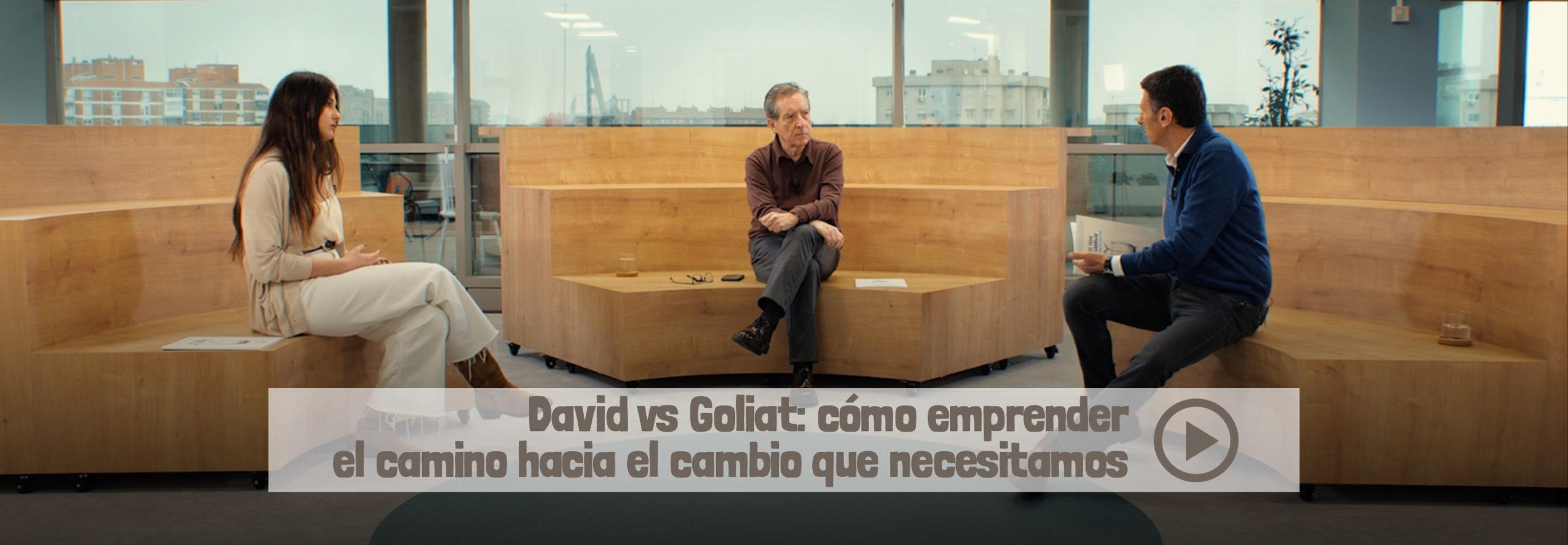 David VS Goliat. Algo tiene que cambiar