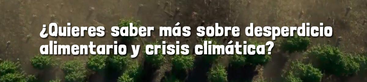 Por un futuro sin fecha de caducidad - ¿Quieres saber más sobre desperdicio alimentario y crisis climática?